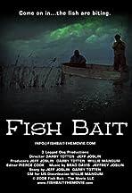 Fish Bait: The Movie