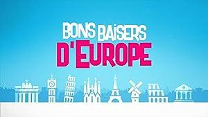 Bons baisers d'Europe (2018–)