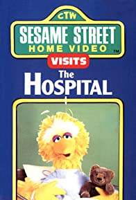 Primary photo for Sesame Street Home Video Visits the Hospital