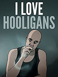 Movie watchers link I Love Hooligans Netherlands [2160p]