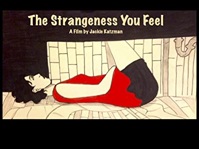 Watch free movie list The Strangeness You Feel by none [480p]
