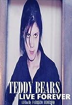 Teddy Bears Live Forever