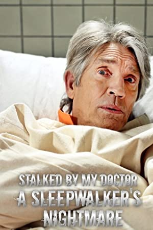 Stalked by My Doctor: A Sleepwalker's Nightmare