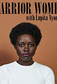 Primary photo for Warrior Women with Lupita Nyong'o