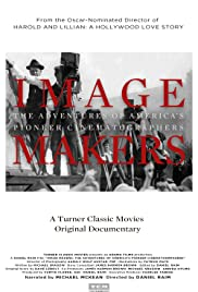 Image Makers: The Adventures of America's Pioneer Cinematographers Poster