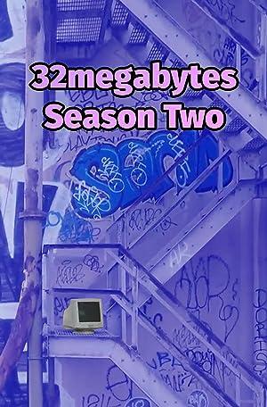 32megabytes Season Two