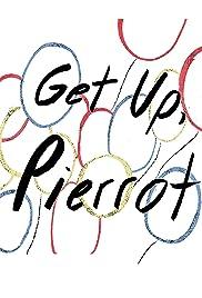 Get Up, Pierrot