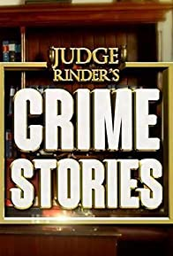 Primary photo for Judge Rinder's Crime Stories