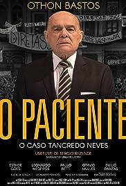O Paciente: O Caso Tancredo Neves Poster