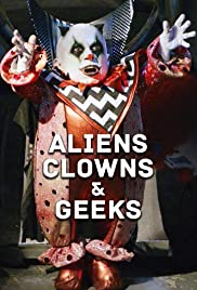 Aliens, Clowns & Geeks Poster