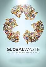 Global Waste: The Scandal of Food Waste