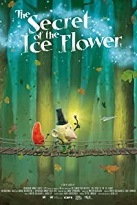 New free movie to watch online The Secret of the Ice Flower by [BDRip]