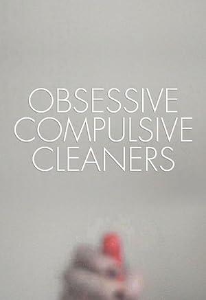 Obsessive Compulsive Cleaners