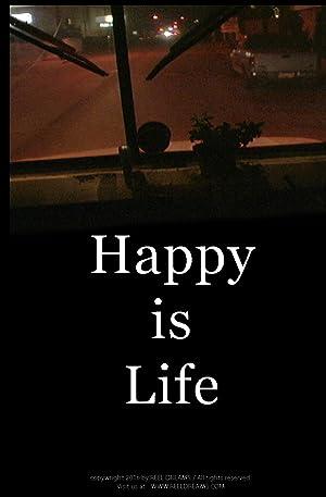Happy Is Life