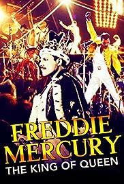 Freddie Mercury: The King of Queen Poster