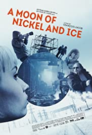 A Moon of Nickel and Ice(2017) Poster - Movie Forum, Cast, Reviews