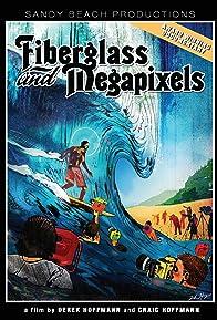 Primary photo for Fiberglass and Megapixels