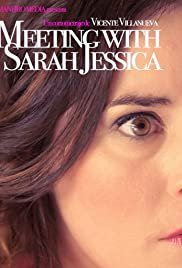 Meeting with Sarah Jessica Poster