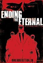 Ending the Eternal