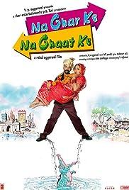 Na Ghar Ke Na Ghaat Ke Poster