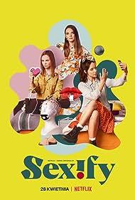 Aleksandra Skraba, Sandra Drzymalska, and Maria Sobocinska in Sexify (2021)