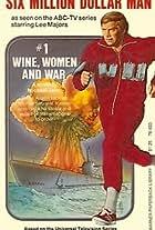 The Six Million Dollar Man: Wine, Women and War