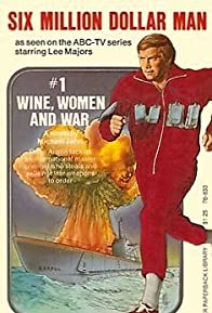 Primary photo for The Six Million Dollar Man: Wine, Women and War