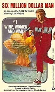 The Six Million Dollar Man: Wine, Women and War 720p movies