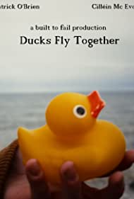 Ducks Fly Together (2018)