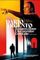 Dario Argento: Soupirs dans un corridor lointain