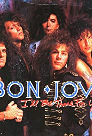 Bon Jovi: I'll Be There for You Poster