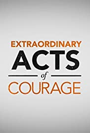 Extraordinary Acts of Courage Poster