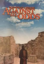 Against All Odds: In Search of a Miracle