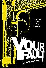 It's Your Fault