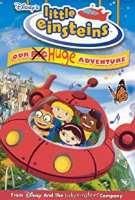 Primary photo for Little Einsteins: Our Big Huge Adventure