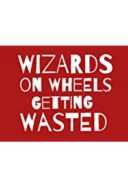 Wizards On Wheels Getting Wasted