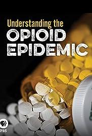 Understanding the Opioid Epidemic (2018) 720p