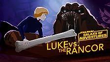 Luke vs. the Rancor - Wrath of the Rancor