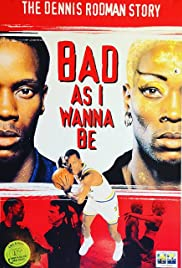 Bad As I Wanna Be: The Dennis Rodman Story Poster