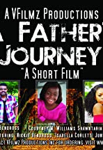 A Father's Journey: A Short Film