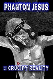 Phantom Jesus :: Crucify Reality Poster