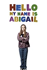 Hello, My Name Is Abigail Poster