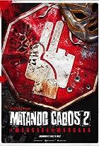 Matando Cabos 2, La Máscara del Máscara