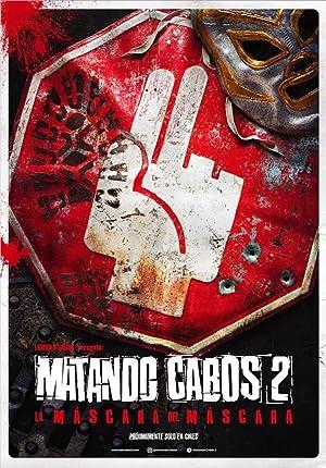 Where to stream Matando Cabos 2, La Máscara del Máscara