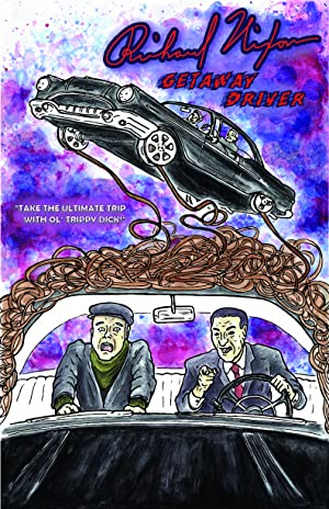 Richard Nixon: Getaway Driver