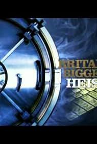Britain's Biggest Heists (2010)