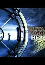 Britain's Biggest Heists