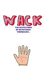 Wack: The Misadventures of an Awkward Teenage Boy