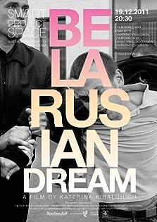 Belarusian Dream (2011)