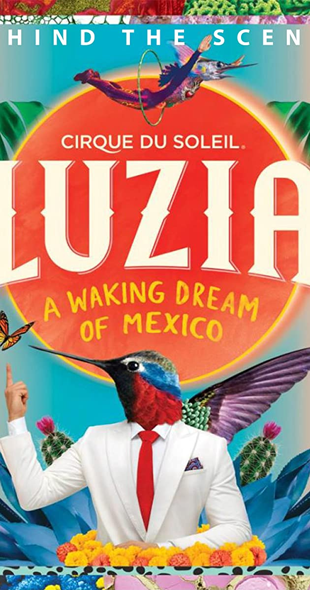 Cirque Du Soleil Bts Luzia A Waking Dream Of Mexico 2016